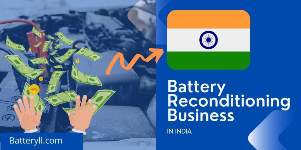 Battery Reconditioning Business In India