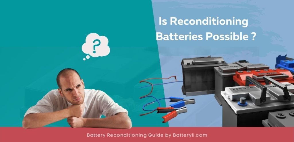 Is Battery Reconditioning Possible