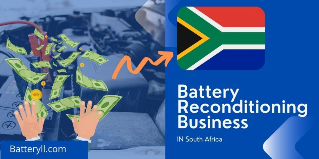 Battery Reconditioning Business In South Africa